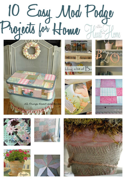 10 Easy Mod Podge Crafts! - All Things Heart and Home