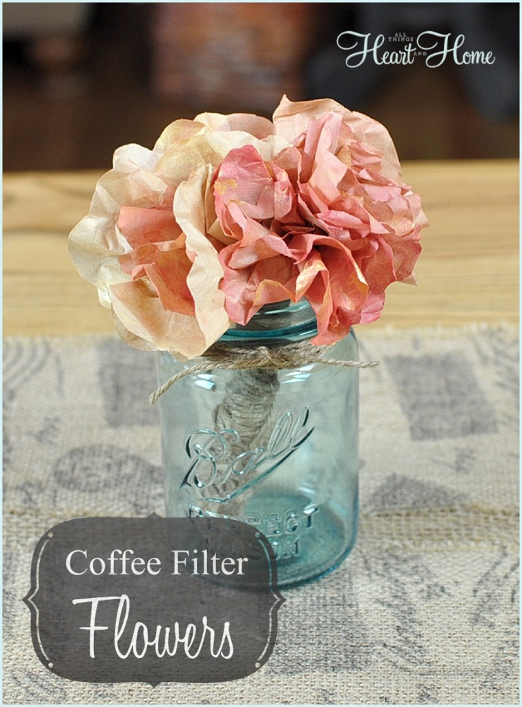 Coffee Filter Flowers - All Things Heart and Home