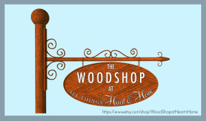 The Woodshop at All Things Heart and Home
