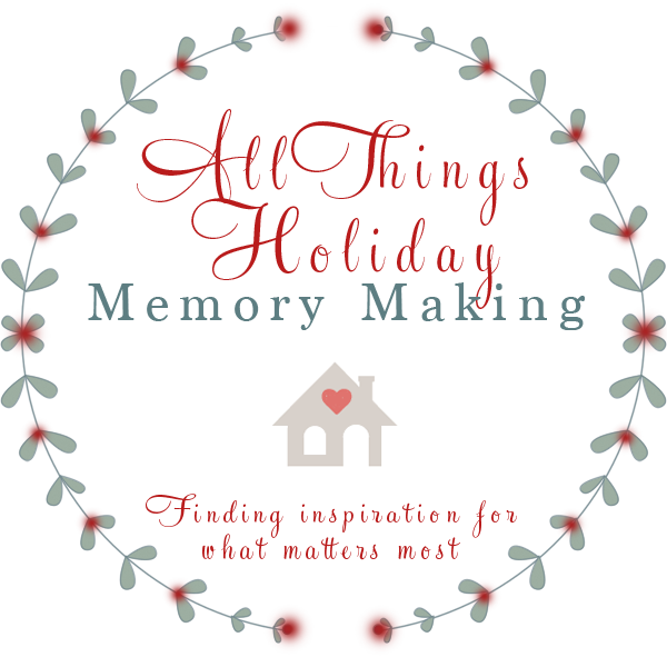 All Things Holiday Memory Making