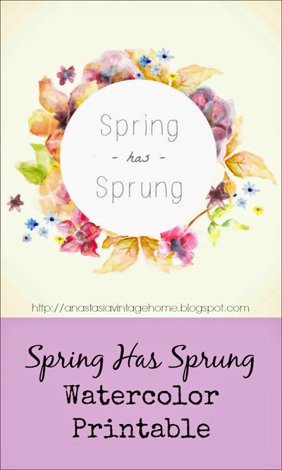 Spring Has Sprung Watercolor Printable  Anastasia Vintage