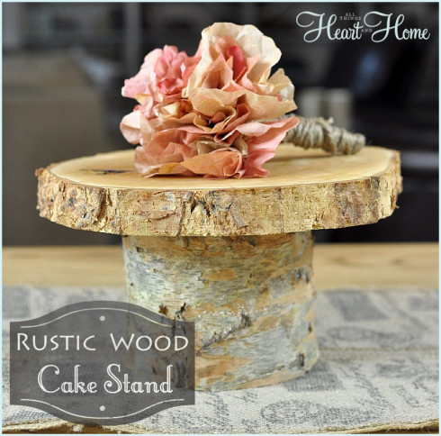 Rustic Wood Cake Stand 490x484 All Things Heart And Home