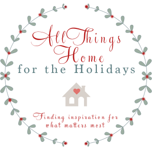 All Things Home for the Holidays